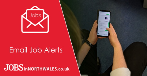 Email job alerts to North Wales job seekers